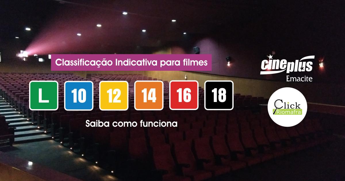 Click Riomafra Cineplus Emacite Saiba como funciona a Classificação Indicativa de um filme