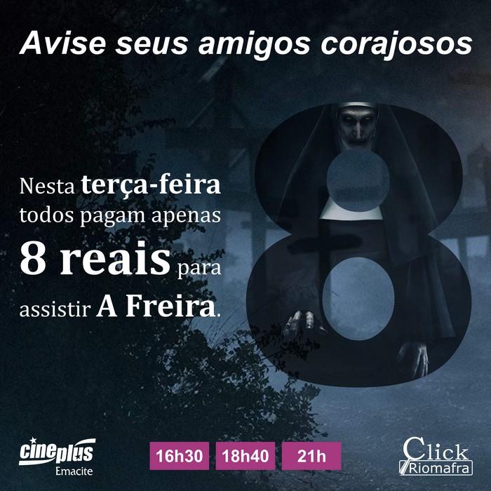 Na terça-feira todos pagam apenas 8 reais para assistir A Freira no Cineplus Emacite