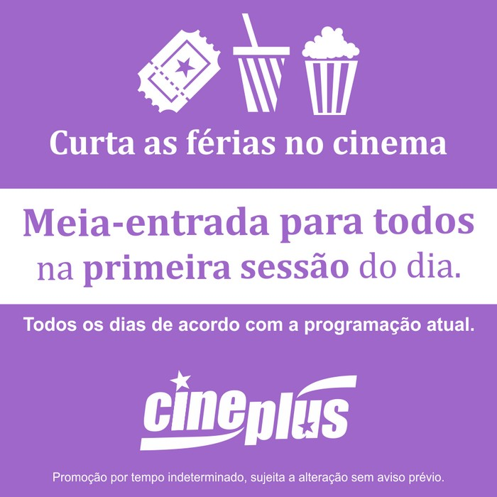 Curta as férias no Cineplus Emacite