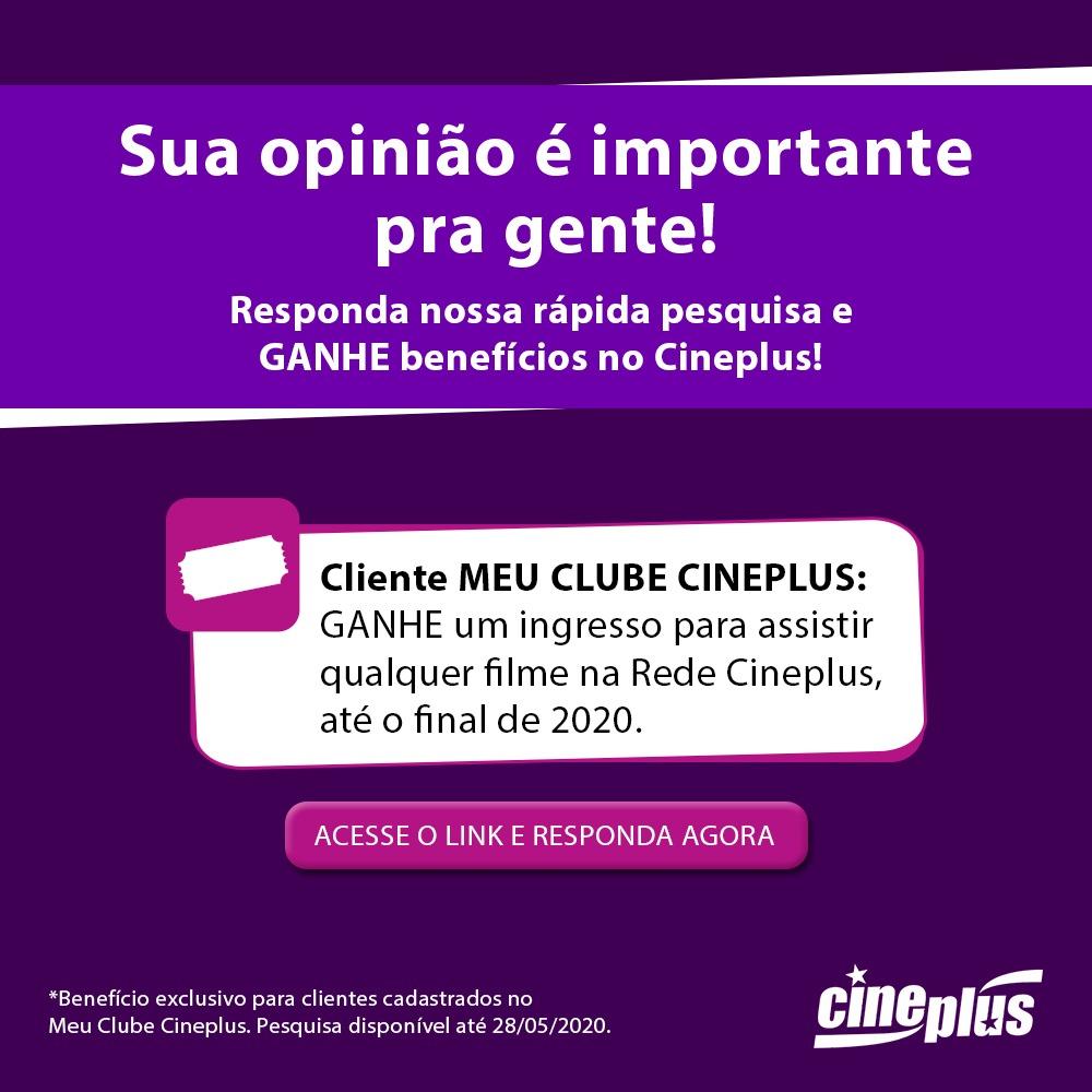 Responda a rápida pesquisa e ganhe benefícios no Cineplus