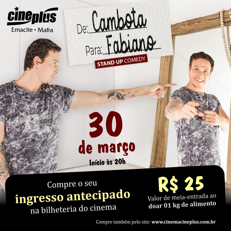 Stand-up com Fabiano Cambota no Cineplus Emacite