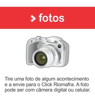 Envie a sua notícia em forma de foto para o Click Riomafra