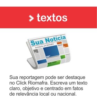 Envie a sua notícia em forma de texto para o Click Riomafra