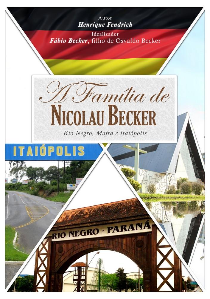 Livro A família de Nicolau Becker – Rio Negro, Mafra e Itaiópolis